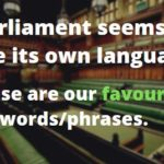 Parliament's Own Language - Our Favourite Words & Phrases